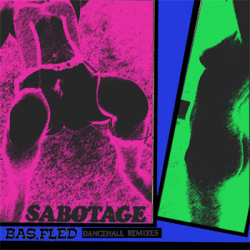 sabotage ! dancehall remixes by bas.fled